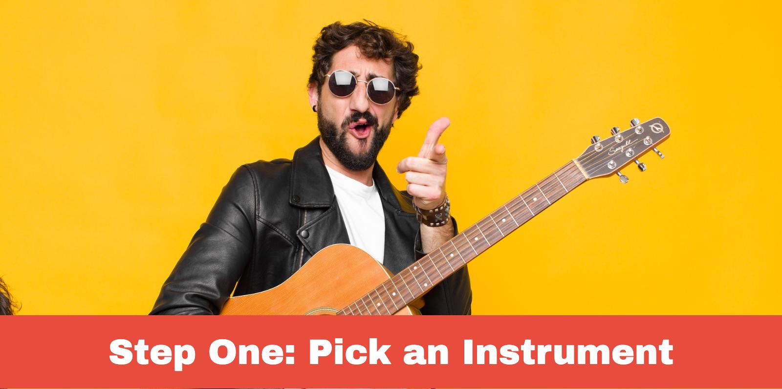 Step 1: Pick an instrument