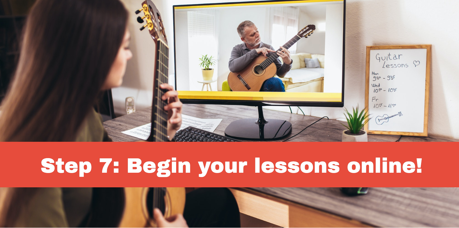 Step 7: Begin your lessons online!